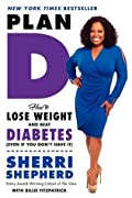 Plan D: How to Lose Weight and Beat Diabetes (Even If You Don't Have It)