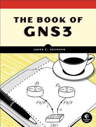 The Book of GNS3 by Jason C. Neumann