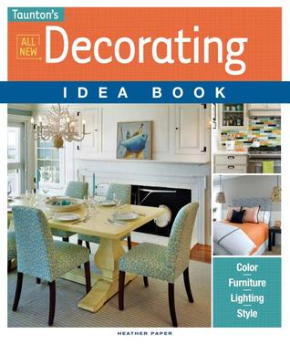 All New Decorating Idea Book By Heather J Paper