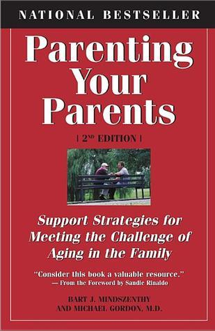Parenting-Your-Parents-Support-Strategies-for-Meeting-the-Challenge-of-Aging-in-the-Family-