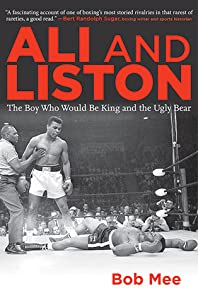 Liston and Ali: The Ugly Bear and the Boy Who Would Be King