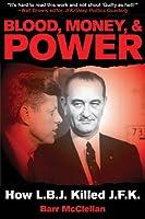 Blood, Money,  Power: How LBJ Killed JFK