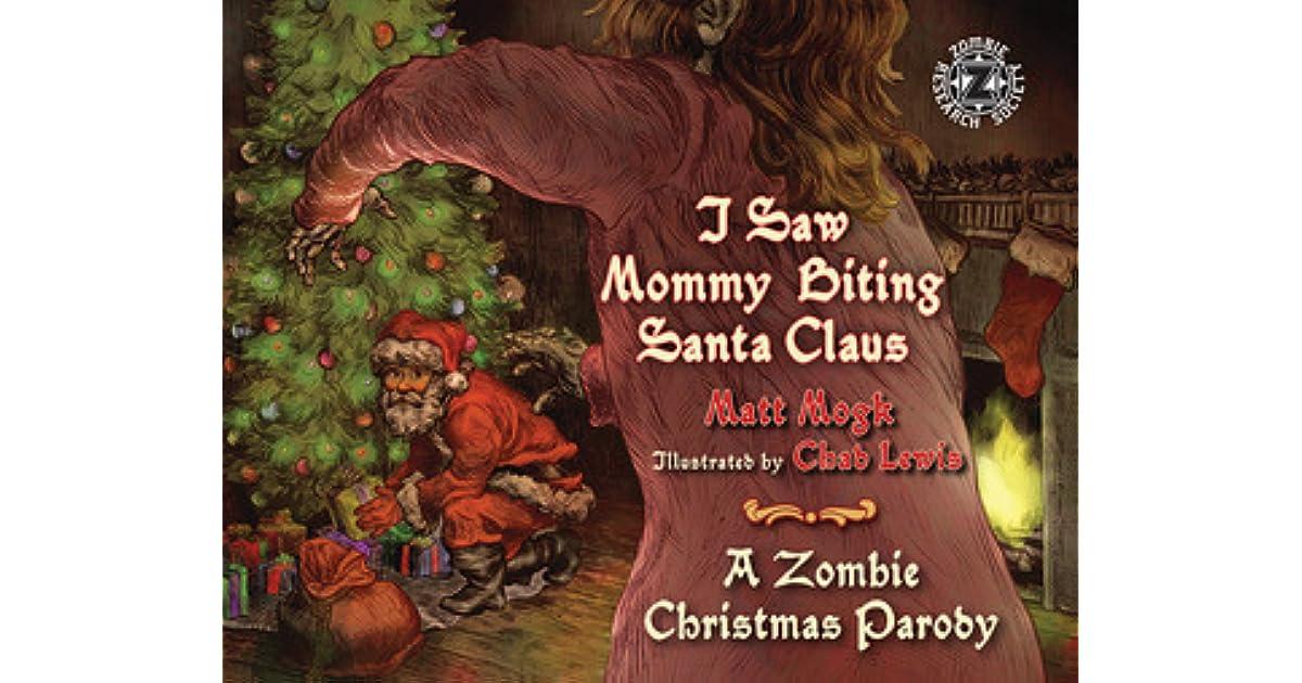 Christmas Zombie Santa.I Saw Mommy Biting Santa Claus A Zombie Christmas Parody By