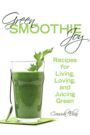 Green-smoothie-joy-Recipes-for-living-loving-and-juicing-green