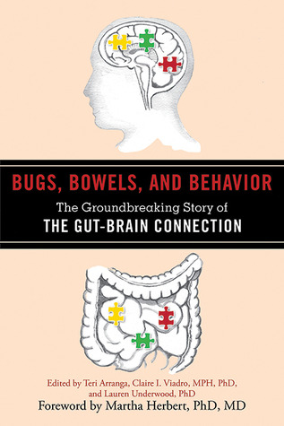 Bugs, Bowels, and Behavior: The Groundbreaking Story of the Gut-Brain Connection