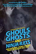 Ghouls, Ghosts, and Ninja Rats: Paranormal Crime Stories That Just Might Kill You