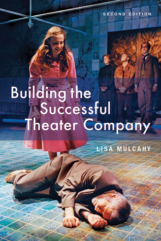 Building the Successful Theater Company Lisa Mulcahy