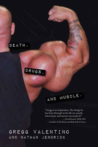 Death, Drugs, and Muscle by Gregg Valentino