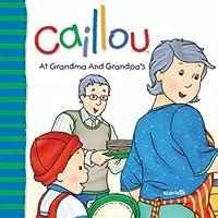 Caillou At Grandma and Grandpa's
