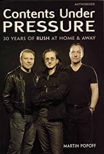 Contents Under Pressure: 30 Years of Rush at Home and Away