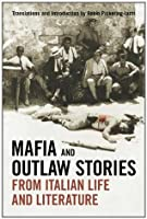 Mafia and Outlaw Stories from Italian Life and Literature (Toronto Italian Studies)