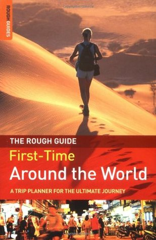 The Rough Guide First-Time Around the World: A Trip Planner for the Ultimate Journey