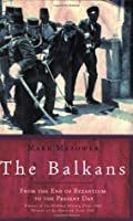 The Balkans: From the End of Byzantium Until the Present Day