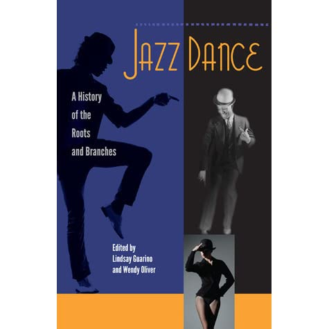 Jazz dance a history of the roots and branches by lindsay guarino fandeluxe Images
