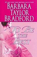 To Be the Best  (Emma Harte Saga #3)