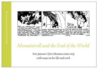 Moomintroll and the End of the World (Tove Jansson's first Moomin comic strip with essays on her life and work)