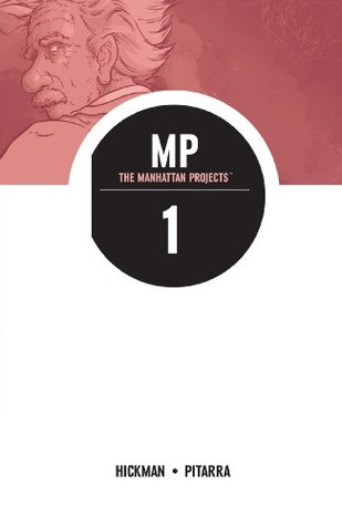 The Manhattan Projects Vol. 1 by Jonathan Hickman