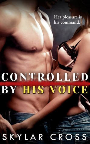 Controlled by His Voice