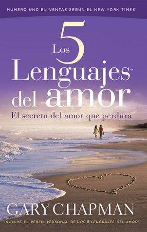 Los 5 Lenguajes del Amar/The 5 Languages of Love by Gary Chapman