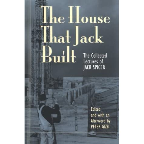Posts Tagged 'The House That Jack Built: The Collected Lectures of Jack Spicer