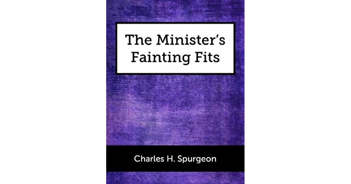 The Ministers Fainting Fits