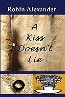 A Kiss Doesn't Lie