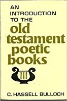 An Introduction to the Old Testament Poetic Books.