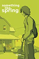 Something Like Spring (Seasons, #4)