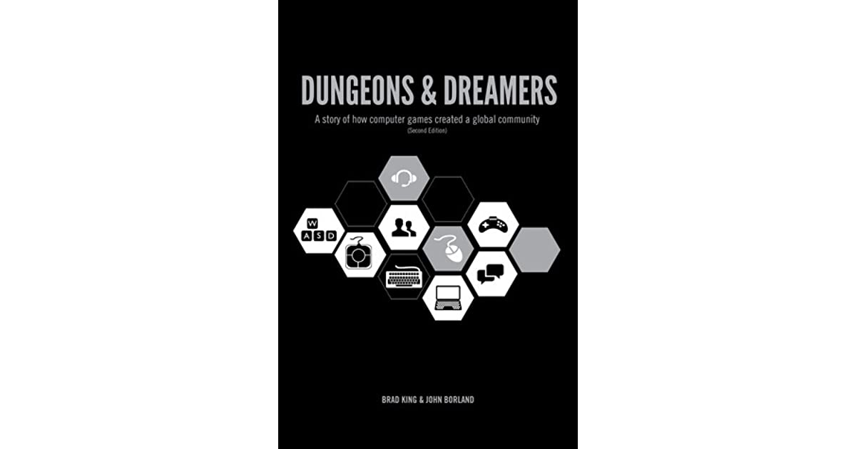Dungeons & Dreamers: A Story of how Computer Games Created a
