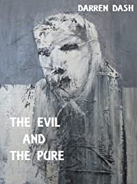 The Evil And The Pure