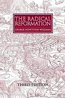 The Radical Reformation (Sixteenth Century Essays & Studies)