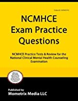 NCMHCE Practice Questions: NCMHCE Practice Tests & Exam Review for ...