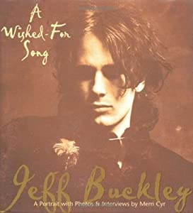 A Wished For Song: A Portrait of Jeff Buckley