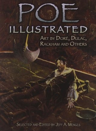 Poe Illustrated: Art by Dore, Dulac, Rackham and Others