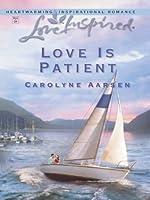Love Is Patient By Carolyne Aarsen border=