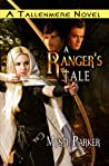 Download ebook A Ranger's Tale (Tallenmere, #1) by Mysti Parker