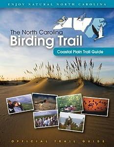 The North Carolina Birding Trail: Coastal Plain Trail Guide: 3