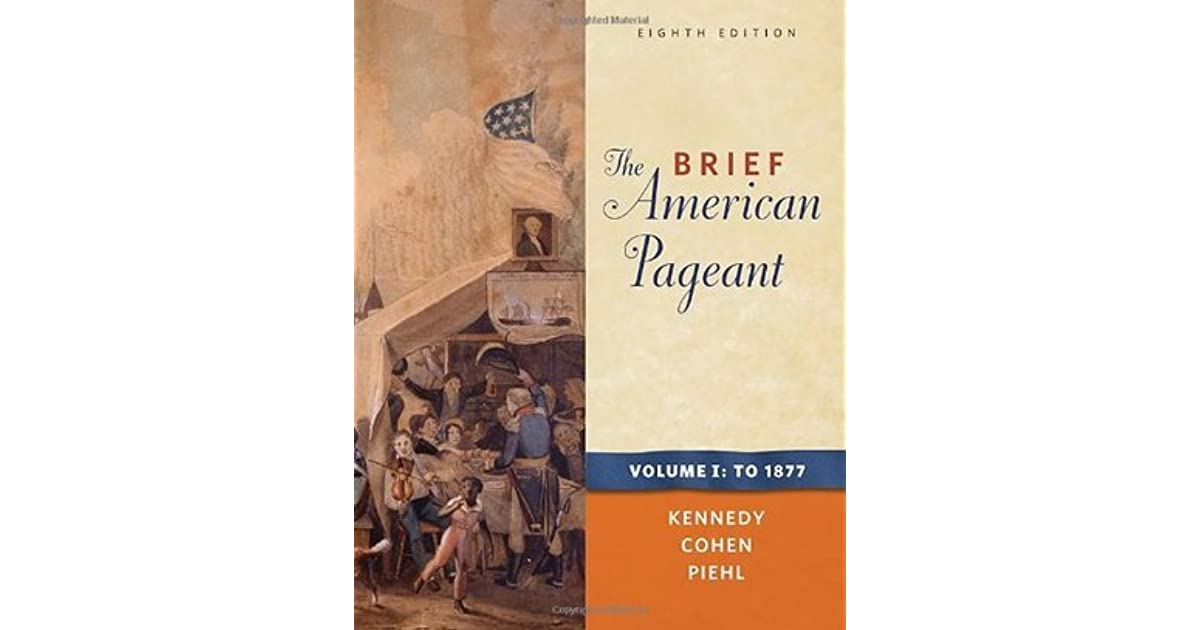The Brief American Pageant A History Of The Republic Vol 1