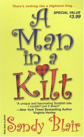 A Man In A Kilt (Castle Blackstone, #1) by Sandy Blair