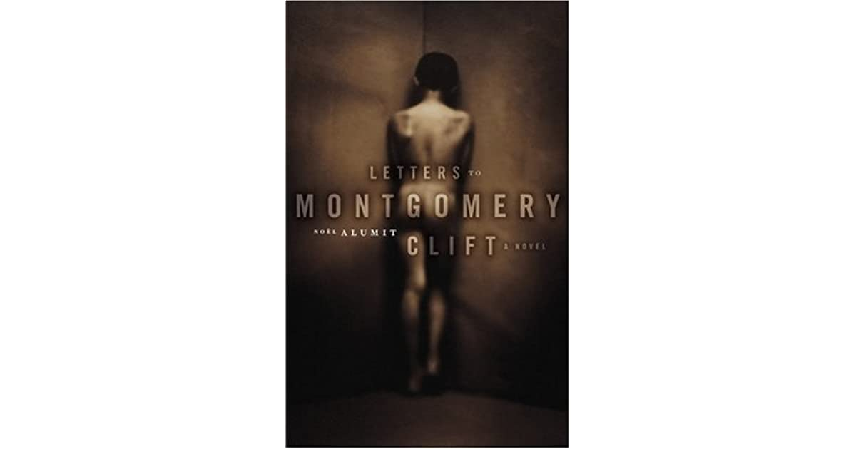 letters to montgomery clift alumit noel