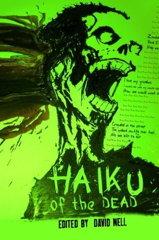 Haiku of the Dead by David Nell