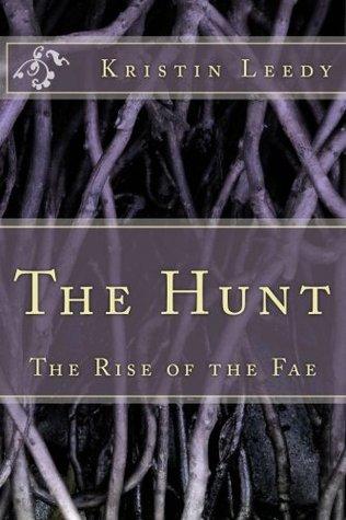 The Hunt (The Rise of the Fae) Kristin Leedy