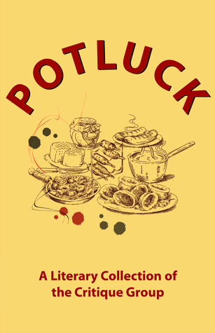 Potluck: A Literary Collection of the Critique Group