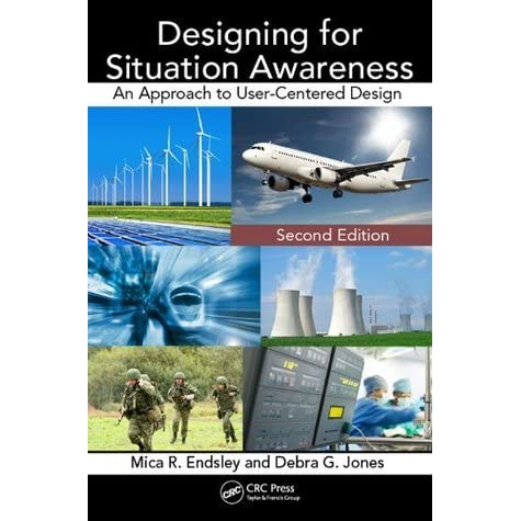 Designing For Situation Awareness An Approach To User Centered