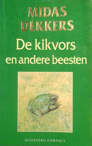 De Kikvors En Andere Beesten By Midas Dekkers