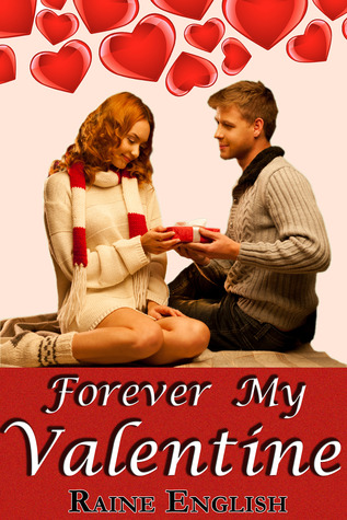 Forever My Valentine by Raine English