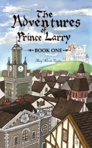 The Adventures of Prince Larry (Book 1)