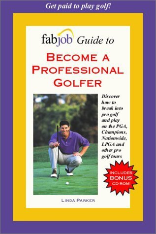 FabJob Guide to Become a Professional Golfer (FabJob Guides)