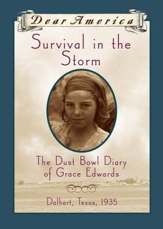 Survival in the Storm: The Dust Bowl Diary of Grace Edwards