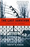 The Last Survivor: Legacies of Dachau